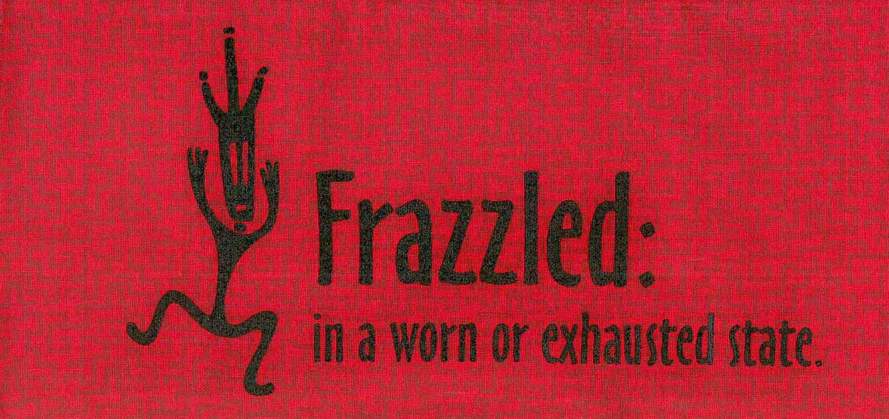 101 Frazzled
